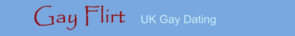 GayFlirt UK Dating for Gay Men.